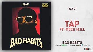 NAV   Tap Ft. Meek Mill (Bad Habits)