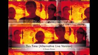 This Time (Alternative Live Version) - 3 Doors Down