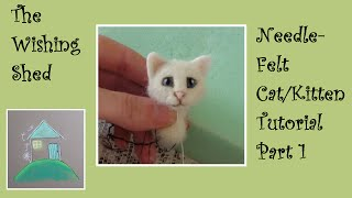 Needle Felt Tutorial Cat / Kitten PART 1 THE HEAD - The Wishing Shed - Beginner