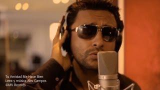 Tu Amistad Me Hace Bien (Video Oficial) - Alex Campos