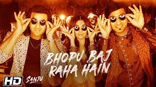 Bhopu Baj Raha Hain | SANJU Song | Ranbir Kapoor | Vicky Kaushal | Rajkumar Hirani