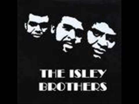 Make Me Say It Again Girl performed by The Isley Brothers