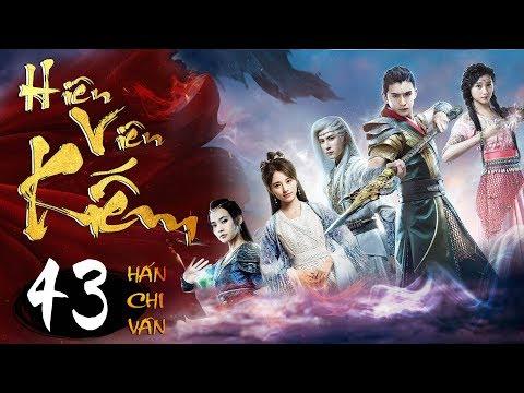 Phim Hay | Hiên Viên Kiếm Hán Chi Vân - Tập 43 | PhimTV