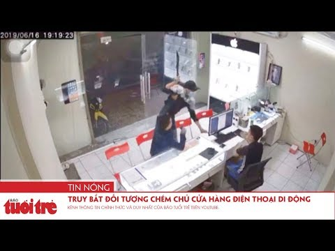 Truy bắt đối tượng chém chủ cửa hàng điện thoại di động