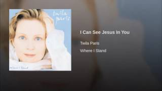 122 TWILA PARIS I Can See Jesus In You