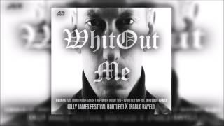 Eminem Vs. Dimitri Vegas & Like Mike - WHITOUT ME Vs. (REMIX)(OLLY JAMES FESTIVAL BOOTLEG)