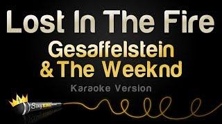 Gesaffelstein & The Weeknd    Lost In The Fire (Karaoke Version)