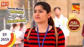 Taarak Mehta Ka Ooltah Chashmah - Ep 2659 - Full Episode - 4th February, 2019