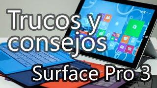 Surface Pro 3 - Trucos y consejos para una mejor experiencia