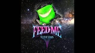 Feed Me (ft. Tasha Baxter) - Strange Behaviour (To The Stars EP)
