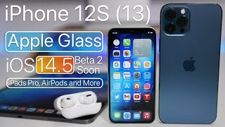 iPhone 13, iOS 14.5, New iPads, AirPods, Apple Glass and more