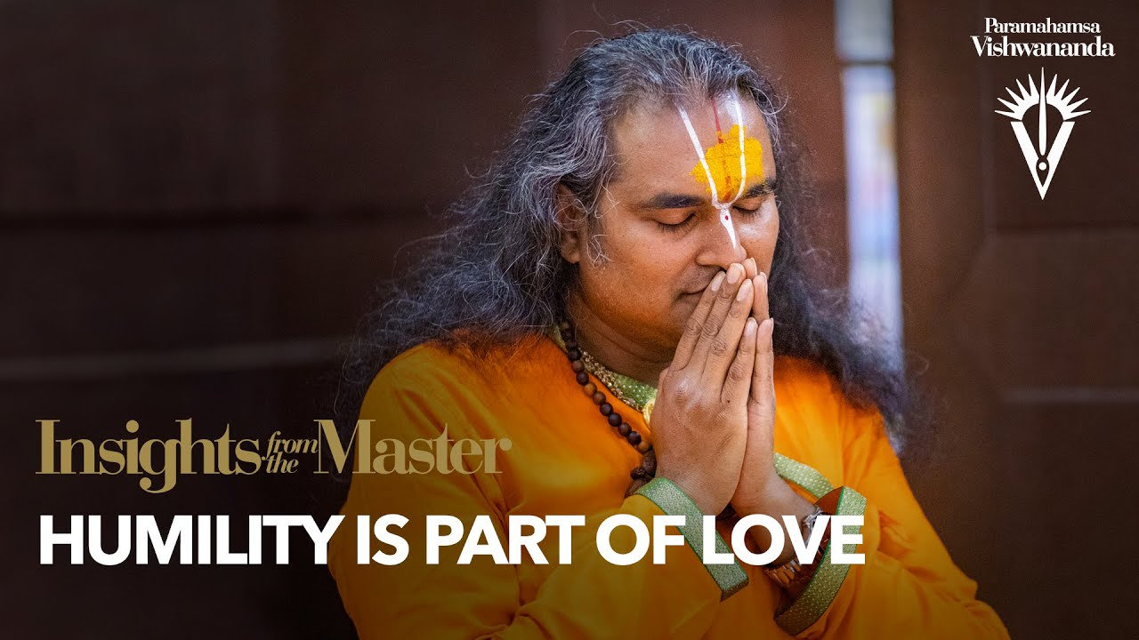 Humility is Part of Love | Insights from the Master