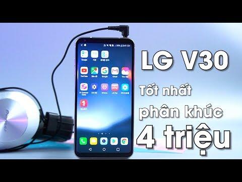 LG V30 hơn 4 triệu có được gọi là vô địch tầm giá ?