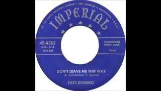 Fats Domino - Don't Leave Me This Way - September 2, 1953