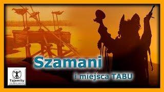 Szamani i miejsca Tabu