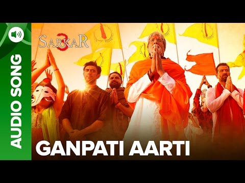 Ganpati Aarti By Amitabh Bachchan | Official Audio Song | Sarkar 3