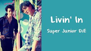 Super Junior D&E - Livin ' in