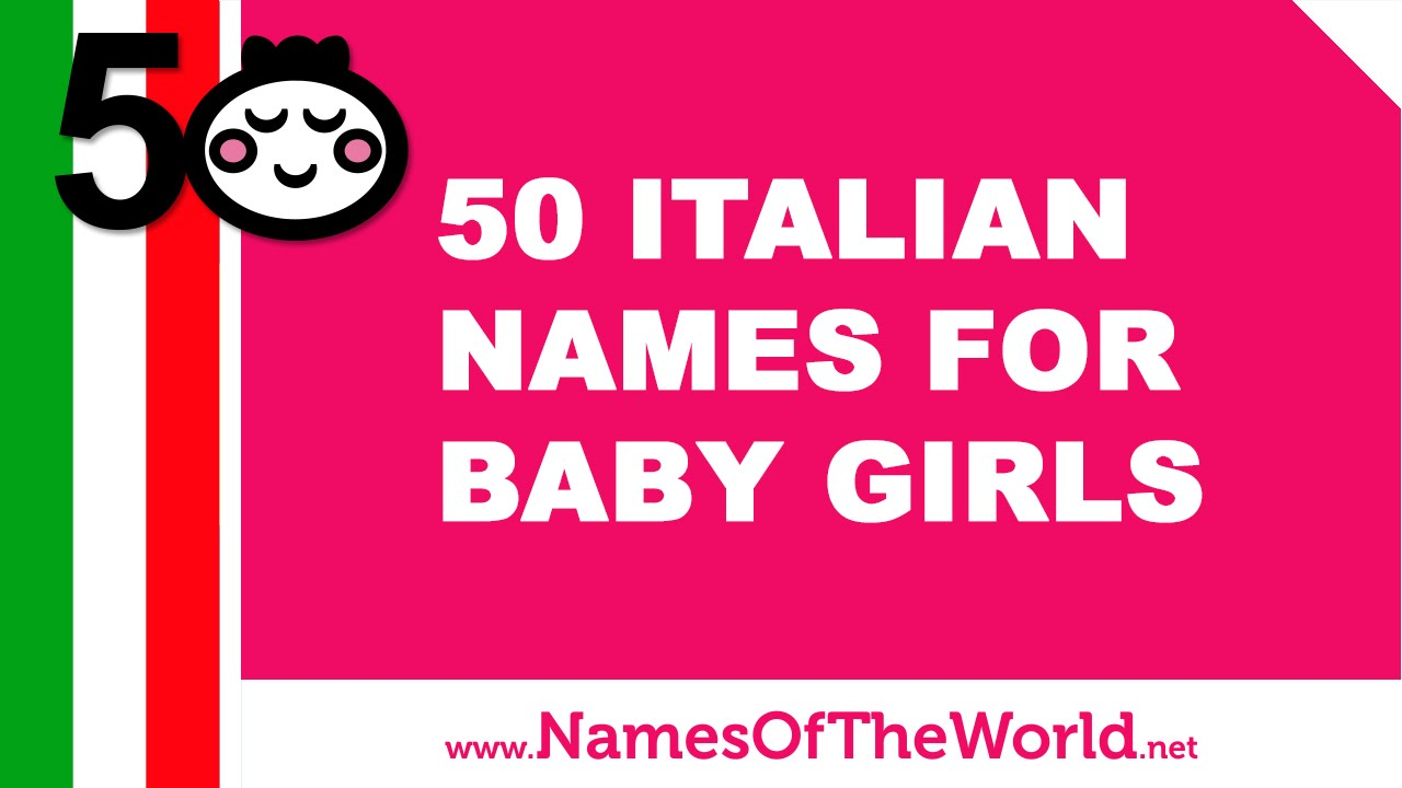 50 Italian names for baby girls - the best names for your baby - www.namesoftheworld.net