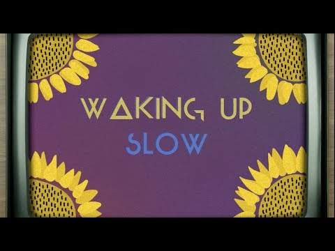 Waking Up Slow Lyric Video