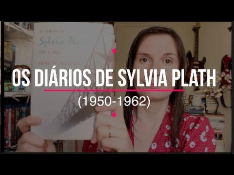 Os dia?rios de Sylvia Plath (1950-1962) | Tatiana Feltrin