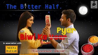 SIT | The Better Half | BIWI KA PYAR | S1 E6