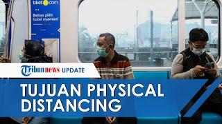 Physical Distancing Diciptakan untuk Mencegah Kematian Massal, Termasuk di Indonesia