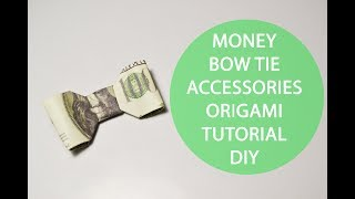 Money Bow Tie Origami Accessories Dollar Tutorial DIY Gift Folded