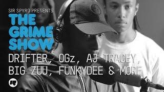 Grime Show: Drifter, OGz, AJ Tracey, Big Zuu, Funkydee & More