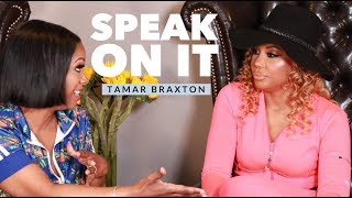 Speak On It With Tamar Braxton