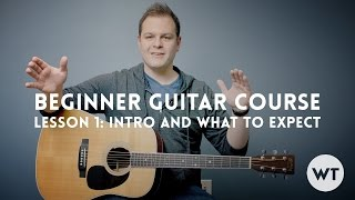 Beginner Guitar Lesson Course - Lesson 1: Introduction and what to expect