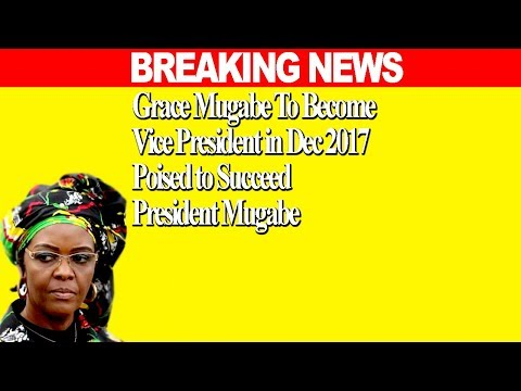 BREAKING NEWS; Grace Mugabe To Become Vice President in December , POISED TO SUCCEED