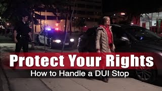 How to Handle A DUI Stop - Protect Your Rights