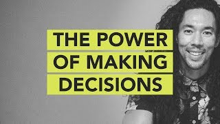 The Power of Making Decisions // Ground Up 085