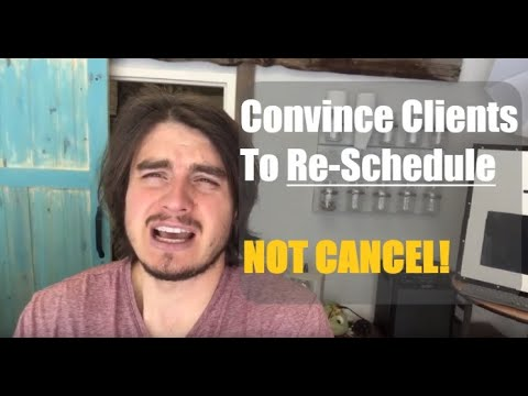 Convincing Clients To Re-Schedule - Instead of Cancel!