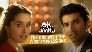 OK Jaanu  The One With The First Impressions  Aditya Roy Kapur  Shraddha Kapoor