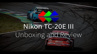 Nikon TC-20E III Unboxing and Review on the Nikon D850 (4K)