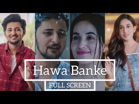 Hawa Banke Full Screen Whatsapp Status | Darshan Raval | Ankit Solanki | 2019