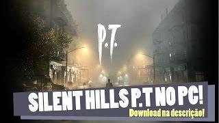 P.T Silent Hills no PC!  #Download na Descrição