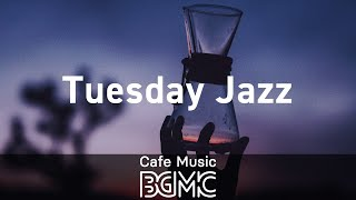 Tuesday Jazz: Smooth Night of Relax for Unwind - Chill Out Music for Work, Study, Rest and Nap