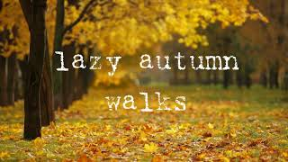 lazy autumn walks [Jazzy beats / Instrumentals / lofi chill]