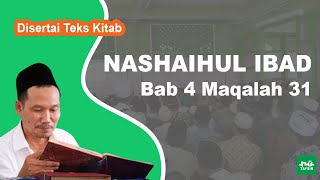 Kitab Nashaihul Ibad # Bab 4 Maqalah 31 # KH. Ahmad Bahauddin Nursalim