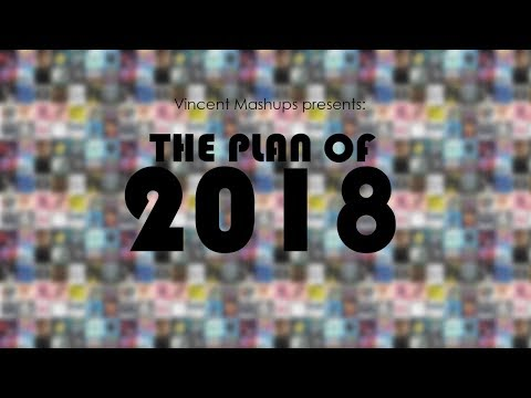 THE PLAN OF 2018   YEAR END MASHUP   (90+ Songs)   by Vincent Mashups
