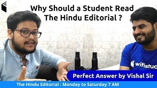 Why Should a Student Read The Hindu Editorial ? | Perfect Answer by Vishal Sir
