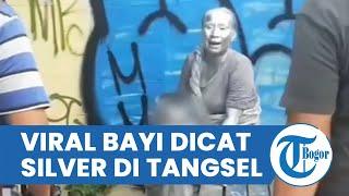 Viral Bayi Dicat Jadi Manusia Silver oleh Seorang Wanita di Tangerang Selatan, Ini Kata Salpol PP