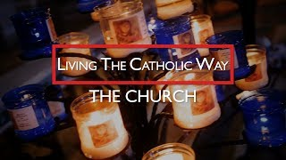 Living the Catholic Way: The Church HD