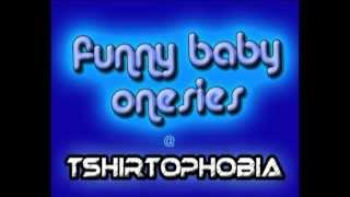 T Shirts For Babies And Funny Baby Onesies