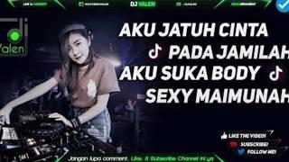 DJ AKU JATUH CINTA PADA JAMILAH BODY SEXY MAIMUNAH DJ BY FEBRI HANDS