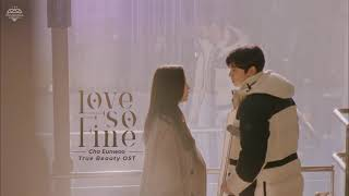 [Vietsub] ASTRO Cha Eunwoo (차은우) - Love so Fine | True Beauty OST