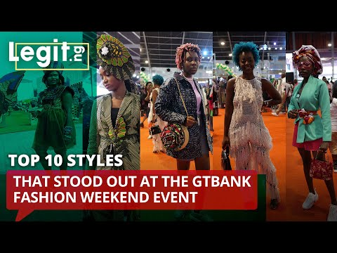 Check out 10 styles that stood out at the GTBank Fashion weekend event | Legit TV