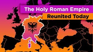 What if the Holy Roman Empire Reunited Today?